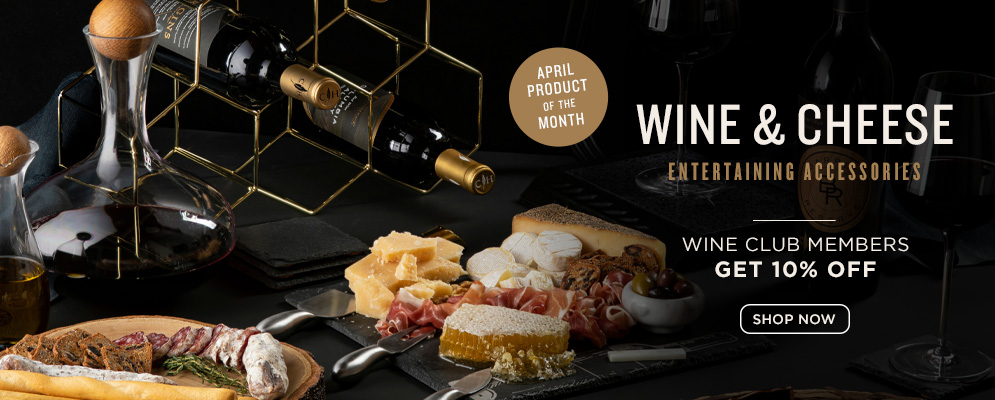 April Product of the Month: Wine and Cheese Collection