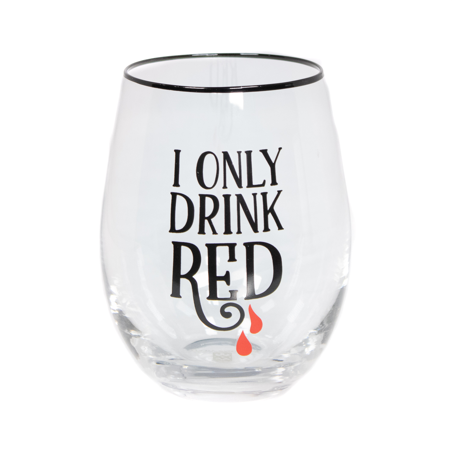 I Only Drink Red Stemless Wine Glass